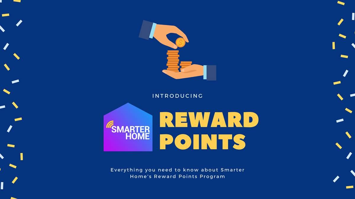 Smarter Home Reward Points Program